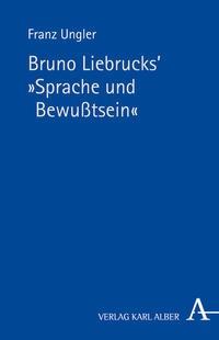 Abbildung von Ungler / Gottschlich | Bruno Liebrucks' Sprache und Bewusstsein | 2014