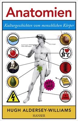 Abbildung von Aldersey-Williams   Anatomien   2013   Kulturgeschichten vom menschli...