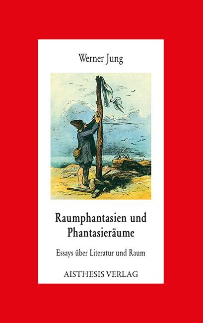 Raumphantasien und Phantasieräume | Jung, 2013 | Buch (Cover)