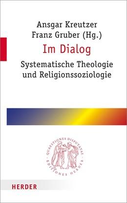 Abbildung von Kreutzer / Gruber | Im Dialog | 2013 | Systematische Theologie und Re... | 258