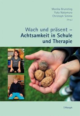 Abbildung von Burger / Fux / Kissling | Wach und präsent - Achtsamkeit in Schule und Therapie | 2013