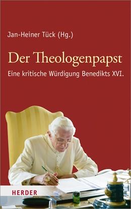 Abbildung von Tück | Der Theologenpapst | 2013 | Eine kritische Würdigung Bened...