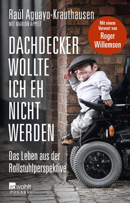 Abbildung von Aguayo-Krauthausen | Dachdecker wollte ich eh nicht werden | 4. Auflage | 2014 | Das Leben aus der Rollstuhlper...