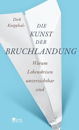 Abbildung von Knipphals | Die Kunst der Bruchlandung | 2. Auflage | 2014 | Warum Lebenskrisen unverzichtb...