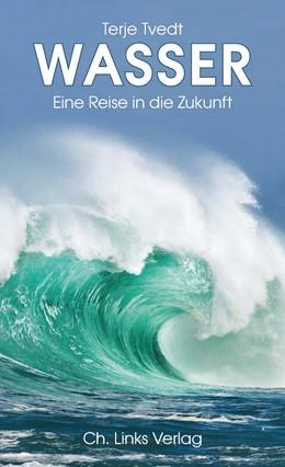 Abbildung von Tvedt | Wasser | 1. Auflage 2013 | 2013 | Eine Reise in die Zukunft