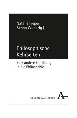 Abbildung von Pieper / Wirz | Philosophische Kehrseiten | 2014 | Eine andere Einleitung in die ...