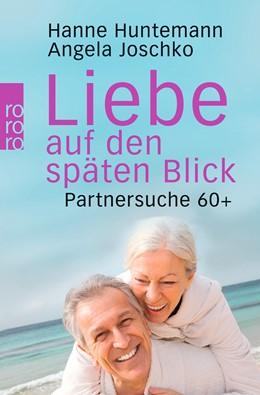 Abbildung von Huntemann / Joschko | Liebe auf den späten Blick | 1. Auflage | 2014 | 63041 | beck-shop.de