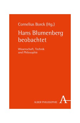 Abbildung von Borck | Hans Blumenberg beobachtet | 2013 | Wissenschaft, Technik und Phil...