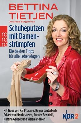 Abbildung von Tietjen / Sorgenfrey | Schuheputzen mit Damenstrümpfen | 1. Auflage | 2014 | Die besten Tipps für alle Lebe...