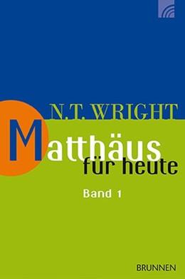 Abbildung von Wright | Matthäus für heute 1 | 2013