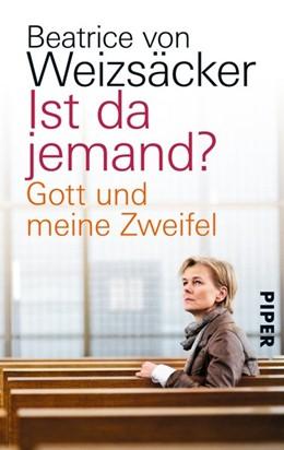 Abbildung von Weizsäcker | Ist da jemand? | 2014 | Gott und meine Zweifel