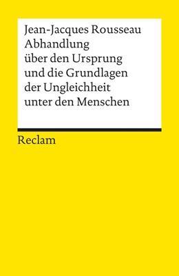 Abbildung von Rousseau | Abhandlung über den Ursprung und die Grundlagen der Ungleichheit unter den Menschen | 1998 | Übersetzt von Philipp Rippel. ... | 1770