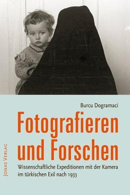 Abbildung von Dogramaci | Fotografieren und Forschen | 2013 | Wissenschaftliche Expeditionen...