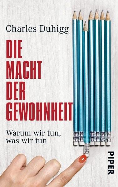Die Macht der Gewohnheit | Duhigg, 2013 | Buch (Cover)