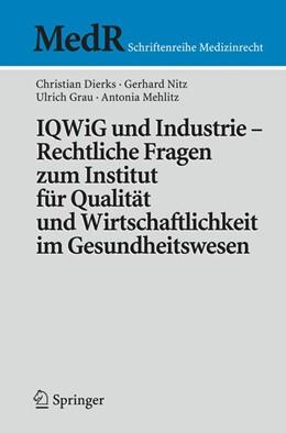 Abbildung von Dierks / Nitz / Stellpflug | IQWiG und Industrie – Rechtliche Fragen zum Institut für Qualität und Wirtschaftlichkeit im Gesundheitswesen | 2008