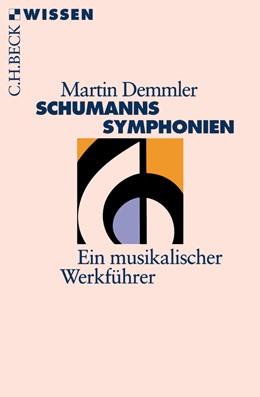 Abbildung von Demmler, Martin | Schumanns Sinfonien | 2004 | Ein musikalischer Werkführer | 2211