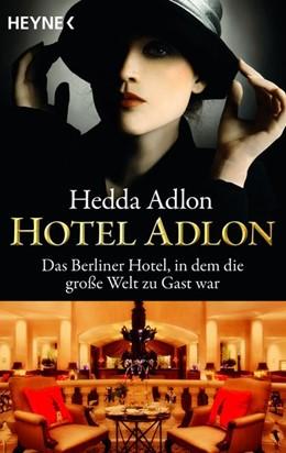 Abbildung von Adlon | Hotel Adlon | | Das Berliner Hotel, in dem die...