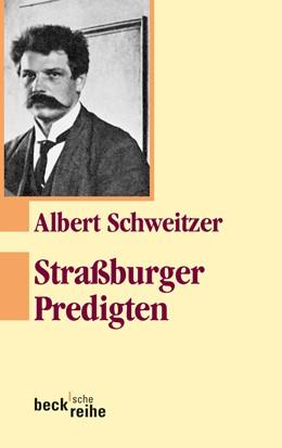 Abbildung von Schweitzer, Albert | Straßburger Predigten | 4. Auflage | 2013 | 307
