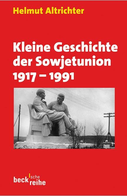 Cover: Helmut Altrichter, Kleine Geschichte der Sowjetunion 1917-1991