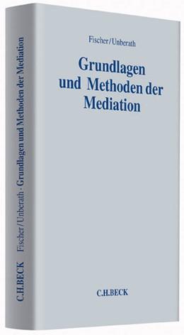 Abbildung von Fischer / Unberath | Grundlagen und Methoden der Mediation | 2014 | Tagung vom 22./23. März 2013 i...