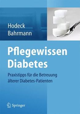 Abbildung von Hodeck / Bahrmann | Pflegewissen Diabetes | 2014 | Praxistipps für die Betreuung ...