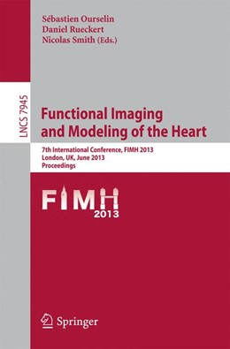 Abbildung von Ourselin / Rueckert / Smith | Functional Imaging and Modeling of the Heart | 2013 | 7th International Conference, ... | 7945