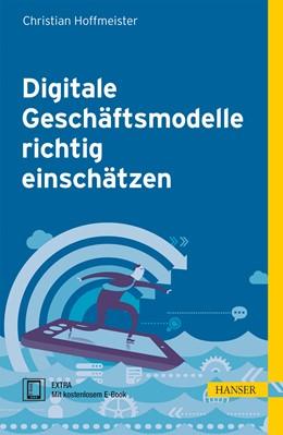 Abbildung von Hoffmeister   Digitale Geschäftsmodelle richtig einschätzen   1. Auflage 2013   2013