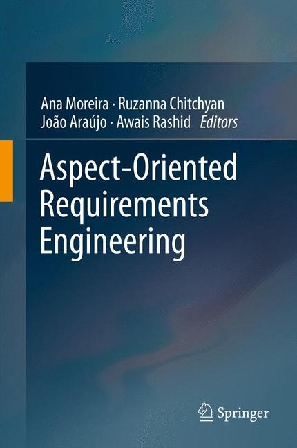 Aspect-Oriented Requirements Engineering | Moreira / Chitchyan / Araújo / Rashid, 2013 | Buch (Cover)
