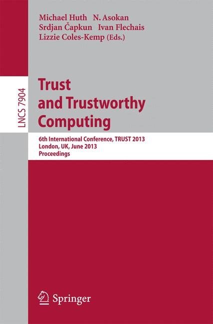 Abbildung von Huth / Asokan / Capkun / Flechais / Coles-Kemp | Trust and Trustworthy Computing | 2013