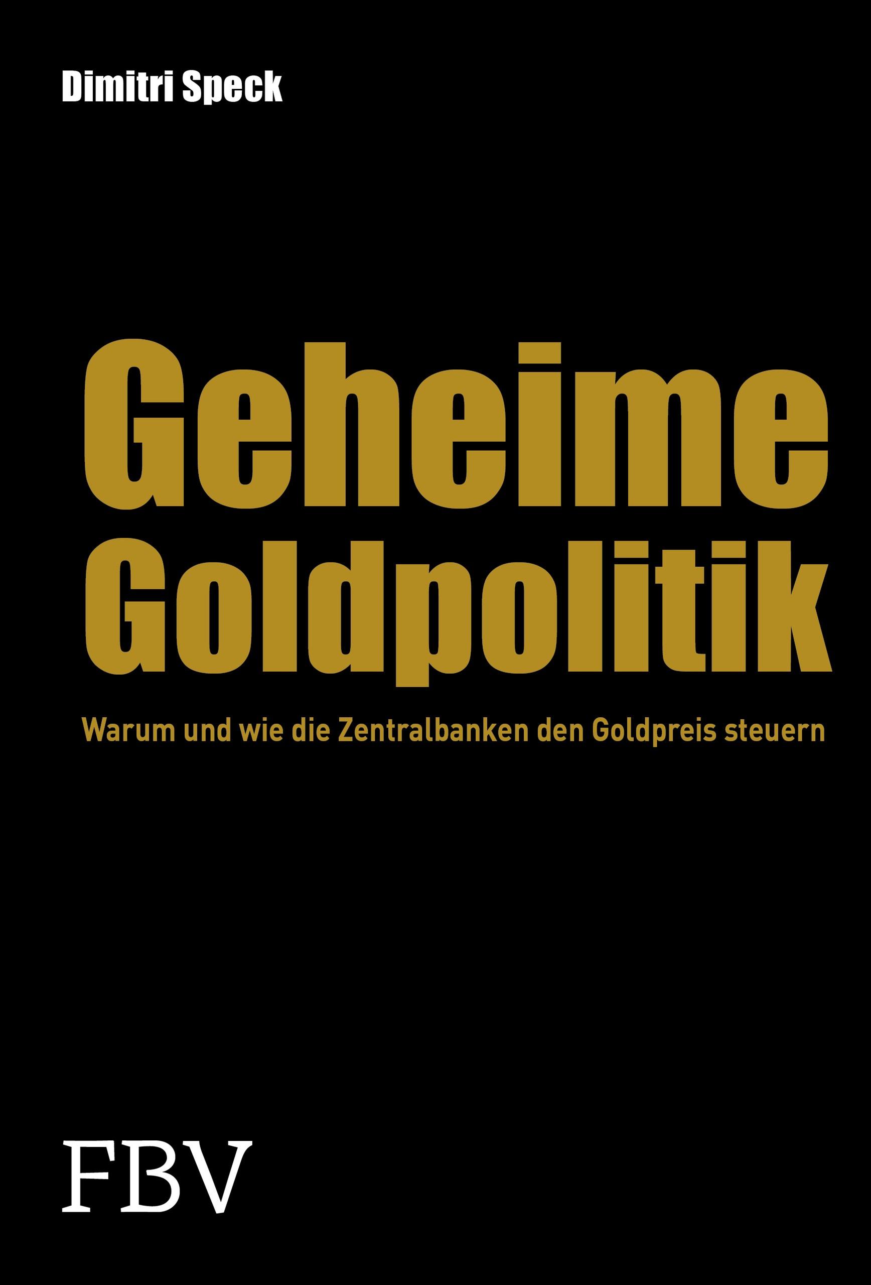 Abbildung von Speck | Geheime Goldpolitik | 2., komplett aktualisierte und erweiterte Auflage 2013 | 2013