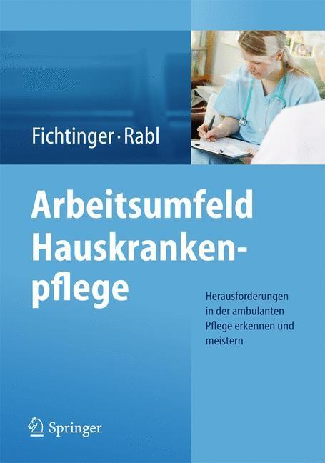 Abbildung von Fichtinger / Rabl | Arbeitsumfeld Hauskrankenpflege | 2014