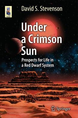 Abbildung von Stevenson | Under a Crimson Sun | 2013 | Prospects for Life in a Red Dw...