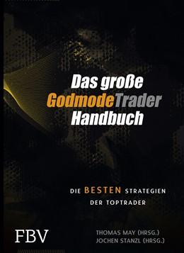 Abbildung von May / Stanzl | Das große GodmodeTrader-Handbuch | 2013 | Die besten Strategien der Topt...