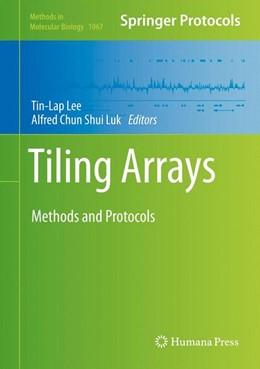 Abbildung von Lee / Shui Luk | Tiling Arrays | 2013 | Methods and Protocols | 1067