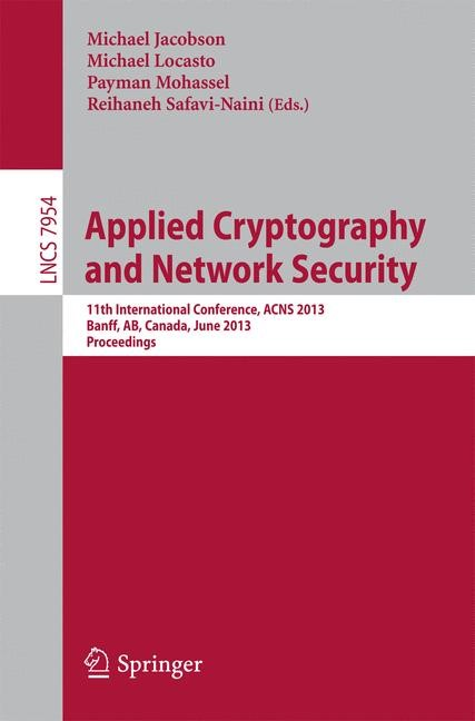 Abbildung von Jacobson / Locasto / Mohassel / Safavi-Naini | Applied Cryptography and Network Security | 2013