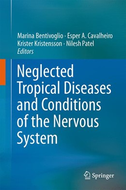Abbildung von Bentivoglio / Cavalheiro / Kristensson / Patel | Neglected Tropical Diseases and Conditions of the Nervous System | 2014