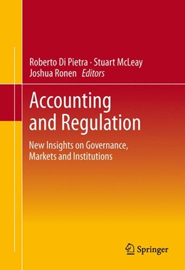 Abbildung von Di Pietra / McLeay / Ronen | Accounting and Regulation | 1st ed. 2014, Corr. 3rd printing 2014 | 2014 | New Insights on Governance, Ma...
