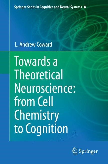 Abbildung von Coward | Towards a Theoretical Neuroscience: from Cell Chemistry to Cognition | 2013