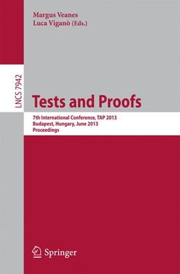 Abbildung von Veanes / Vigano | Tests and Proofs | 2013 | 7th International Conference, ... | 7942