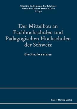 Abbildung von Böckelmann / Erne / Kölliker | Der Mittelbau an Fachhochschulen und Pädagogischen Hochschulen der Schweiz | 2013 | Eine Situationsanalyse