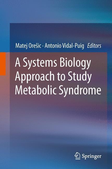 Abbildung von Orešic / Vidal-Puig | A Systems Biology Approach to Study Metabolic Syndrome | 2013