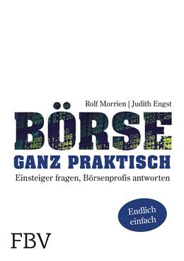 Abbildung von Engst / Morrien | Börse ganz praktisch | 1. Auflage 2014 | 2013 | Einsteiger fragen, Börsenprofi...