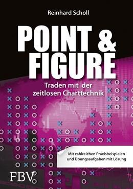 Abbildung von Scholl | Point & Figure | 1. Auflage 2014 | 2013 | Traden mit der zeitlosen Chart...