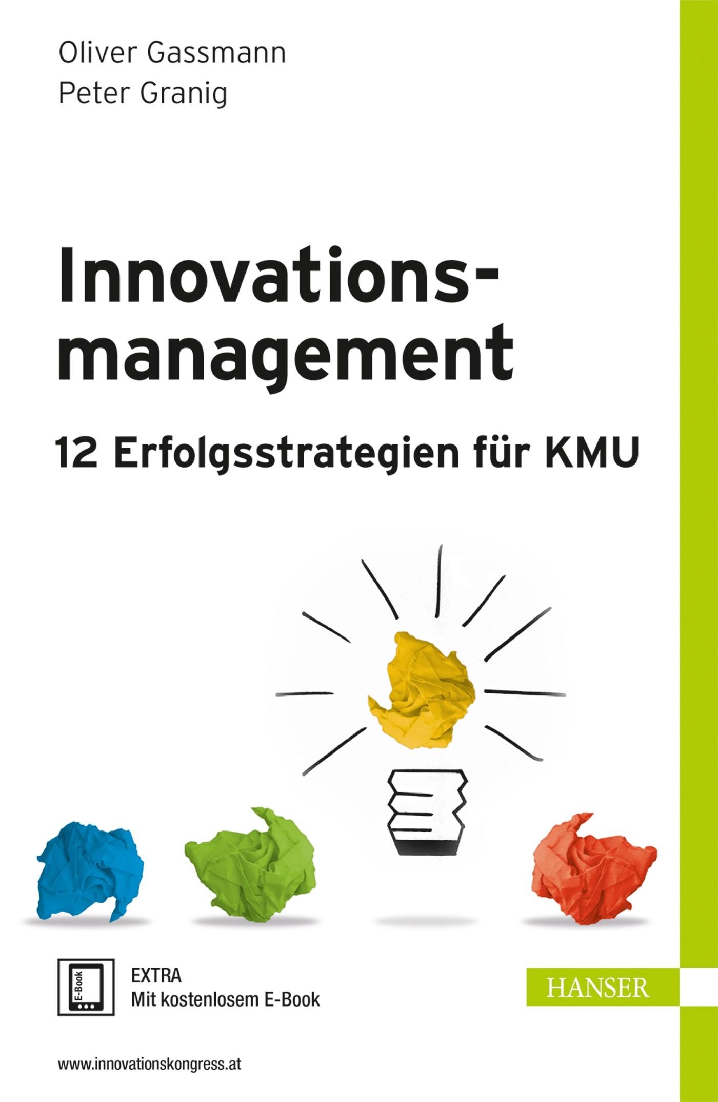 Abbildung von Gassmann / Granig | Innovationsmanagement – 12 Erfolgsstrategien für KMU | 1. Auflage 2013 | 2013