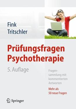 Abbildung von Fink / Tritschler (Hrsg.) | Prüfungsfragen Psychotherapie | 2013 | Fragensammlung mit kommentiert...