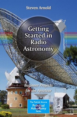 Abbildung von Arnold | Getting Started in Radio Astronomy | 2013 | Beginner Projects for the Amat...