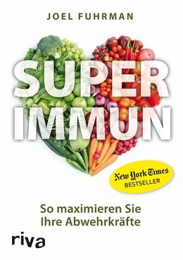 Abbildung von Fuhrman | Superimmun | 2013 | So maximieren Sie Ihre Abwehrk...