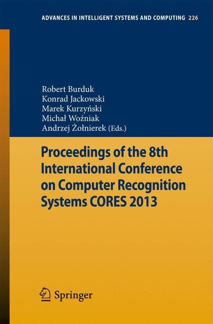 Abbildung von Burduk / Jackowski / Kurzynski / Wozniak / Zolnierek | Proceedings of the 8th International Conference on Computer Recognition Systems CORES 2013 | 2013
