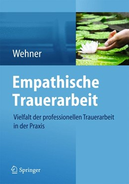 Abbildung von Wehner   Empathische Trauerarbeit   1. Auflage   2014   beck-shop.de