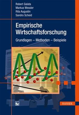 Abbildung von Galata / Wessler / Scheid   Empirische Wirtschaftsforschung   1. Auflage 2013   2013   Grundlagen - Methoden - Beispi...